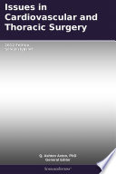 Issues In Cardiovascular And Thoracic Surgery 2012 Edition