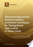 Advanced Approaches  Business Models  and Novel Techniques for Management and Control of Smart Grids