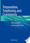 Trepanation Trephining And Craniotomy