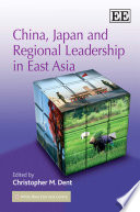 China  Japan and Regional Leadership in East Asia