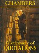 Chambers Dictionary of Quotations