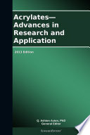 Acrylates   Advances in Research and Application  2013 Edition Book