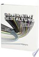 Generative Gestaltung  : entwerfen, programmieren, visualisieren