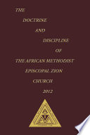The Doctrine and Discipline of The African Methodist Episcopal Zion Church 2012 Book