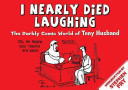 I Nearly Died Laughing ebook