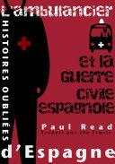 Histoires oubliées d'Espagne : L'ambulancier et la guerre civile espagnole