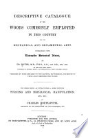 Descriptive Catalogue Of The Woods Commonly Employed In This Country For The Mechanical And Ornamental Arts Book PDF