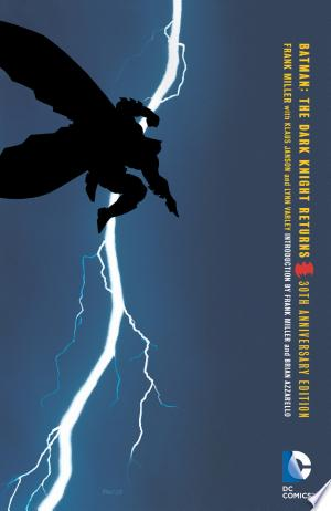 Free Download Batman: The Dark Knight Returns 30th Anniversary Edition PDF - Writers Club