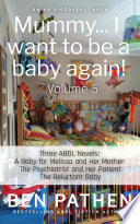 Mummy I Want To Be A Baby Again Vol 5  PDF