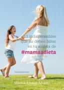 13 indispensables que no deben faltar en tu maleta de #mamaadieta