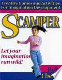 Scamper, Games for Imagination Development by Bob Eberle PDF
