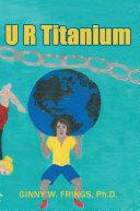 U R Titanium Pdf/ePub eBook