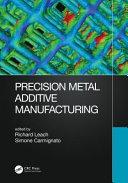 Precision Additive Metal Manufacturing