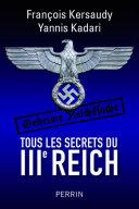 Tous les secrets du IIIe Reich