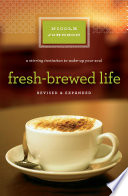 Fresh Brewed Life Revised And Updated