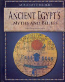Ancient Egypt  s Myths and Beliefs