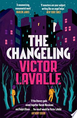 Book cover of 'The Changeling' by Victor LaValle