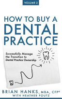 How to Buy a Dental Practice: Volume 2