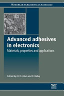 Advanced Adhesives in Electronics: Materials, Properties and Applications