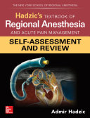 Hadzic S Textbook Of Regional Anesthesia And Acute Pain Management Self Assessment And Review Book PDF