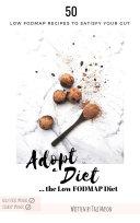 Adopt a Diet  The Low FODMAP Diet