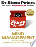 Chimp Paradox: How Our Impulses and Emotions Can Determine Success and Happiness and How