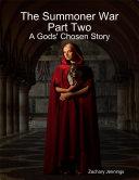 The Summoner War Part Two: A Gods' Chosen Story Pdf/ePub eBook