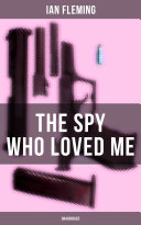 THE SPY WHO LOVED ME (Unabridged)