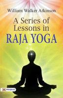 A Series of Lessons in Raja Yoga Pdf/ePub eBook