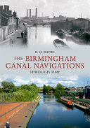 The Birmingham Canal Navigations Through Time