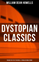 Dystopian Classics: Through the Eye of the Needle & A Traveler from Altruria Pdf