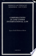 Corporations in and Under International Law