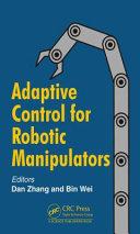 Adaptive Control for Robotic Manipulators Book