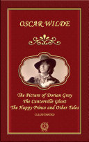 The Picture of Dorian Gray, The Canterville Ghost, The Happy Prince and Other Tales (illustrated) [Pdf/ePub] eBook