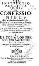 Instructio practica quinta: de confessionibus ... doctrinas ...
