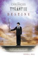 The Chronicles of a Tyrant III: Destiny