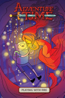Adventure Time Original Graphic Novel Vol  1  Playing With Fire