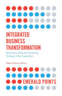 Integrated business transformation: maximizing value by connecting strategy to key capabilities