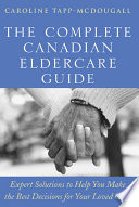 The Complete Canadian Eldercare Guide