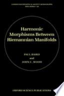 Harmonic Morphisms Between Riemannian Manifolds Book