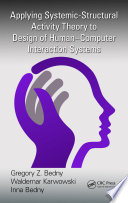 Applying Systemic Structural Activity Theory to Design of Human Computer Interaction Systems