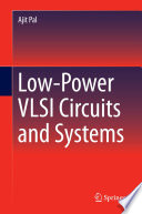 Low Power VLSI Circuits and Systems