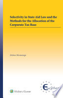 Selectivity in State Aid Law and the Methods for the Allocation of the Corporate Tax Base