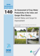 An Assessment Of Crop Water Productivity In The Indus And Ganges River Basins Current Status And Scope For Improvement Book PDF