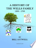 A History of the Wells Family 1200-1700