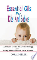 Essential Oils For Kids And Babies Book PDF