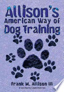 Allison s American Way of Dog Training Book PDF