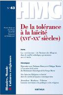 Pdf Histoire, Monde et Cultures religieuses N-43 : De la tolérance à la laïcité (XVIe-XXe siècles) Telecharger