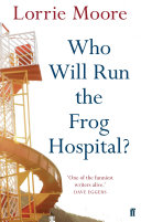 Who will run the frog hospital lorrie moore google books who will run the frog hospital fandeluxe Images