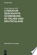 Literaturgeschichtsschreibung in Italien und Deutschland